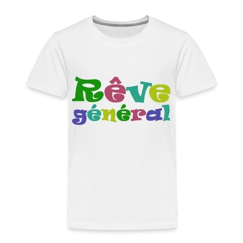rêve général - T-shirt Premium Enfant