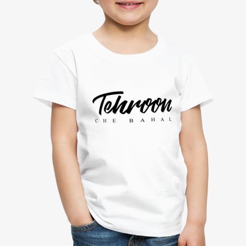 Tehroon Che Bahal - Kinder Premium T-Shirt