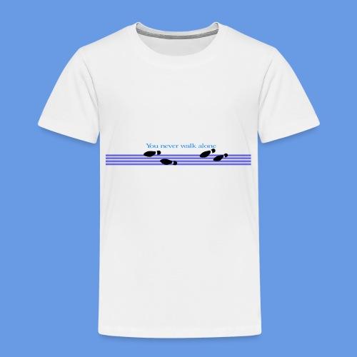 Never walk alone - Kinder Premium T-Shirt