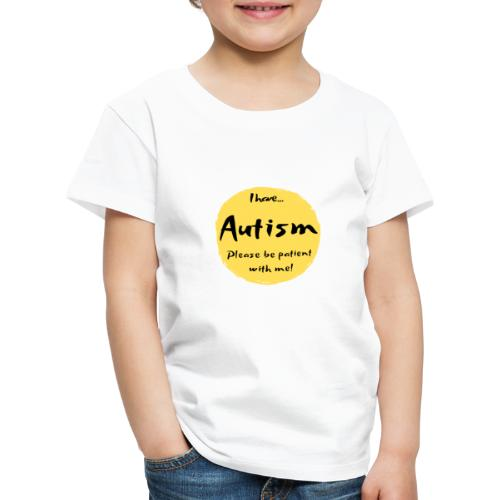 I have autism, please be patient with me! - Kids' Premium T-Shirt