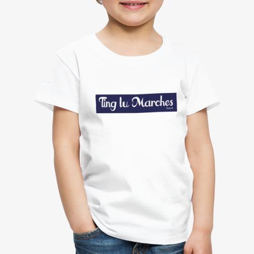 Ting lu Marches - Maglietta Premium per bambini