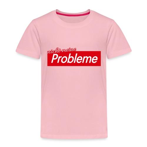 Nicht meine Probleme - Kinder Premium T-Shirt
