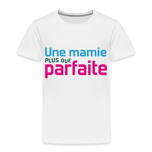 Uen mamie plus que parfaite - T-shirt Premium Enfant