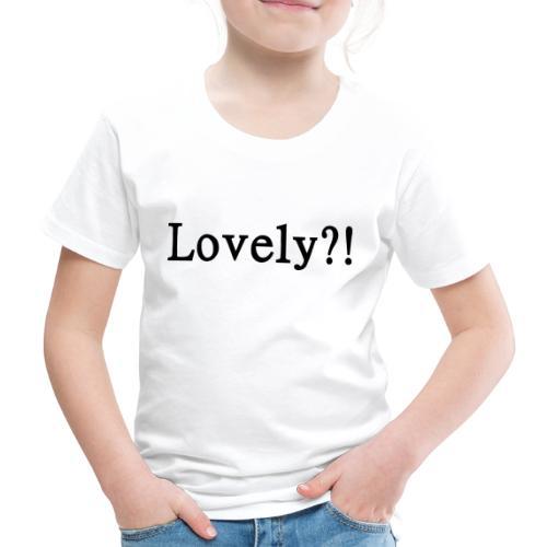 Lovely?! schwarz - Kinder Premium T-Shirt