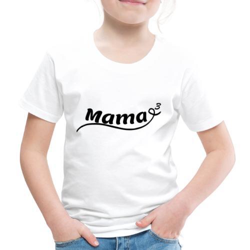 Mama hoch 3 - Kinder Premium T-Shirt