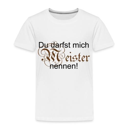 Du darfst mich Meister - Kinder Premium T-Shirt