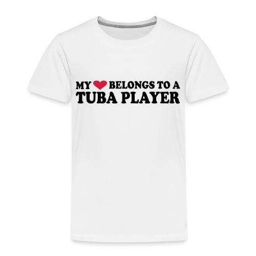 MY HEART BELONGS TO A TUBA PLAYER - Kids' Premium T-Shirt