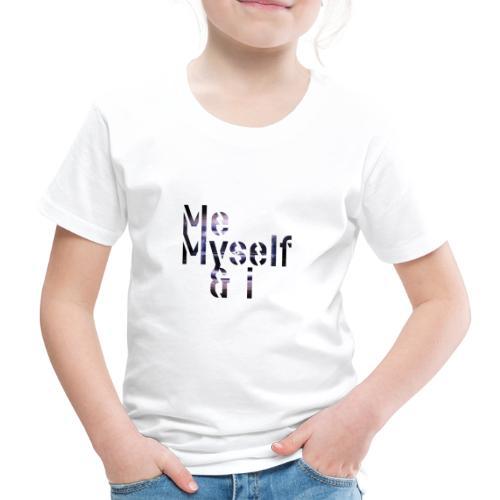 Me Myself I - Kinder Premium T-Shirt