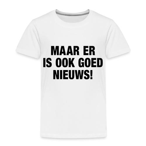 Maar er is ook goed nieuws - Kinderen Premium T-shirt