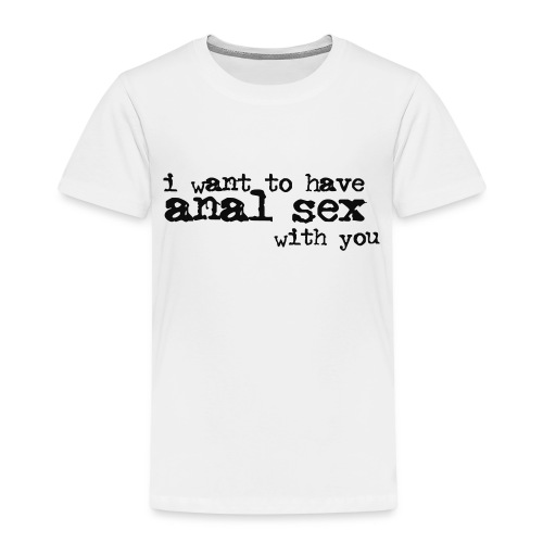 I want to have... ho well. - T-shirt Premium Enfant