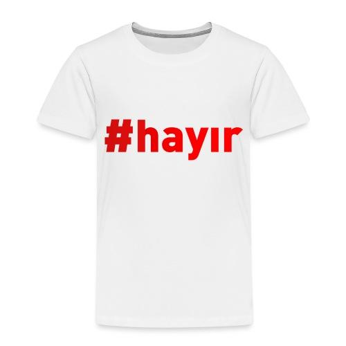 #Hayır Rot - Kinder Premium T-Shirt