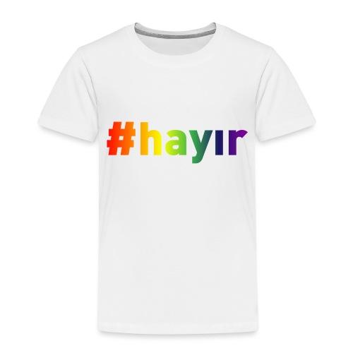 T-Shirt Hayır Rainbow - Kinder Premium T-Shirt