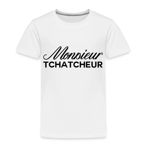 monsieur tchatcheur - T-shirt Premium Enfant