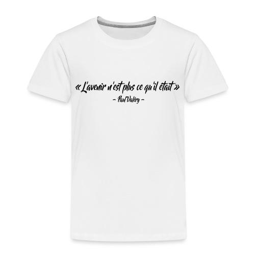 L'avenir n'est plus ce qu'il était - T-shirt Premium Enfant