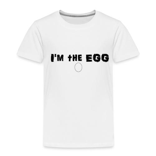 I am the egg - Kinder Premium T-Shirt
