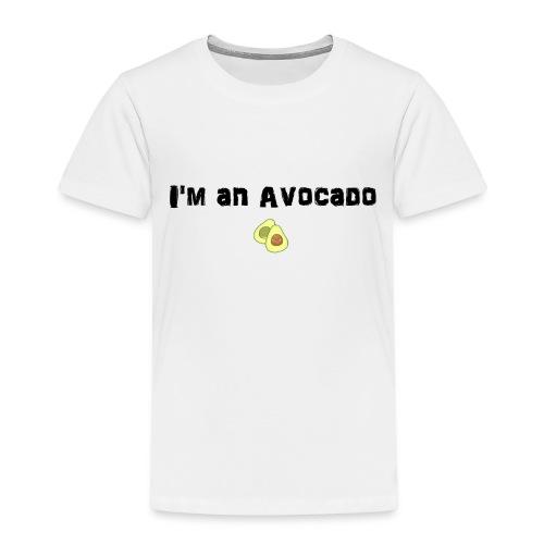 I am an Avocado - Kinder Premium T-Shirt
