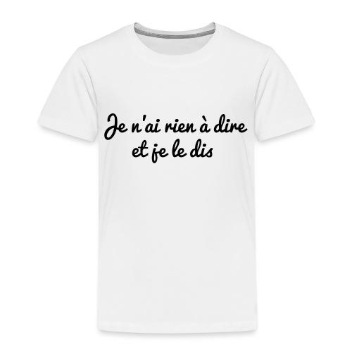 Citation Rien à dire ... - T-shirt Premium Enfant
