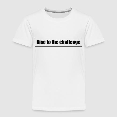 Tee shirt femme Rise to the challenge - T-shirt Premium Enfant