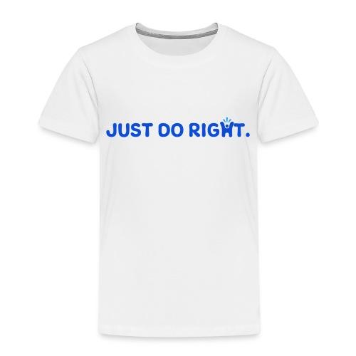 Just Do Right - Happy-Me - Kids' Premium T-Shirt