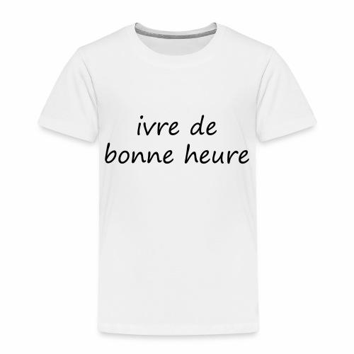 ivre de bonne heure - T-shirt Premium Enfant
