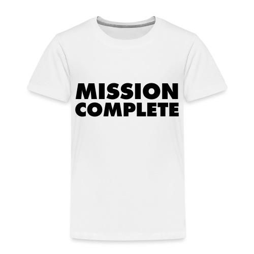 MISSION COMPLETE - Kinder Premium T-Shirt