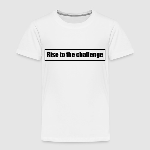 Tee shirt femme Rise to the challenge - T-shirt Premium Enfant