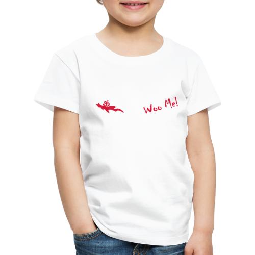 Woo Me 2 - Kinder Premium T-Shirt