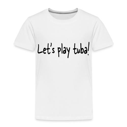 Let's play tuba - Kids' Premium T-Shirt