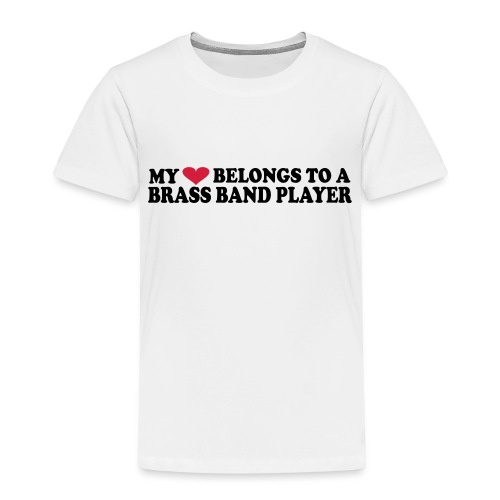 MY HEART BELONGS TO A BRASS BAND PLAYER - Premium T-skjorte for barn
