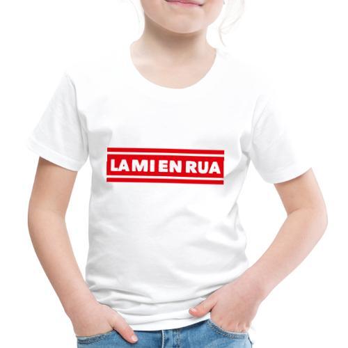 La mi en Rua - Kinder Premium T-Shirt