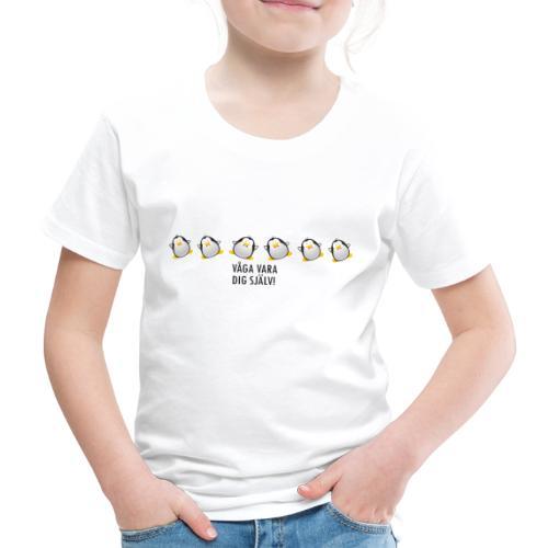 Våga vara dig själv - Premium-T-shirt barn