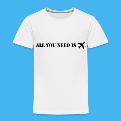 all you need flugzeug - Kinder Premium T-Shirt