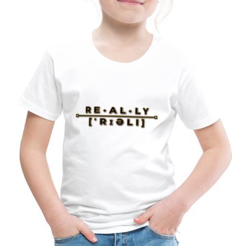 really slogan - Kinder Premium T-Shirt