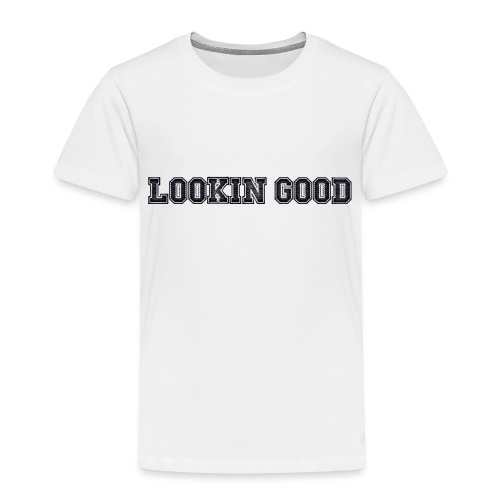 Lookin Good - Camiseta premium niño