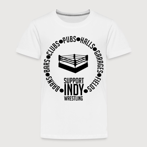 Support Indy Wrestling Anywhere - Kids' Premium T-Shirt