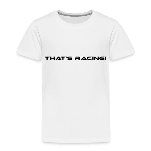 That's Racing! - Kinder Premium T-Shirt