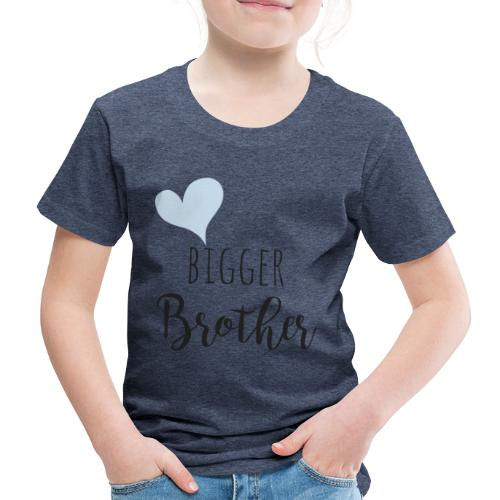 Bigger Brother - Kinder Premium T-Shirt