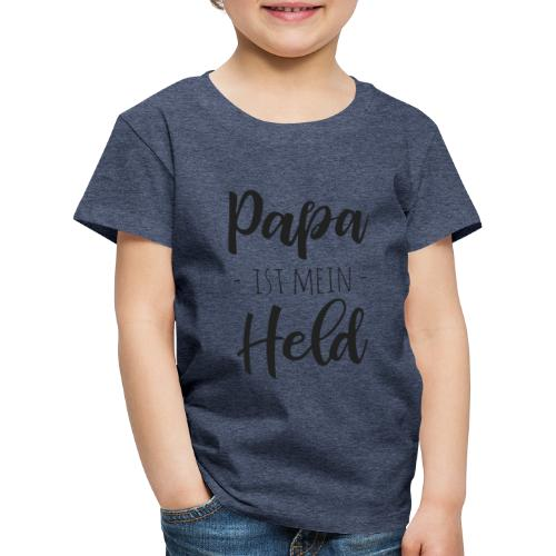 Papa ist mein Held - Kinder Premium T-Shirt
