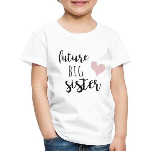 Future big sister - Kinder Premium T-Shirt