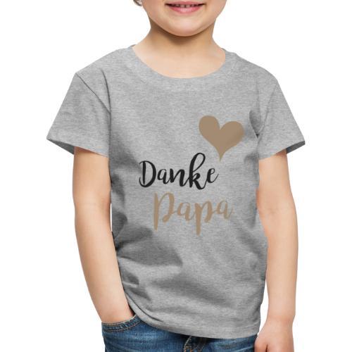 Danke Papa - Kinder Premium T-Shirt