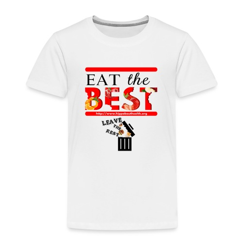 Eat the Best - Kids' Premium T-Shirt