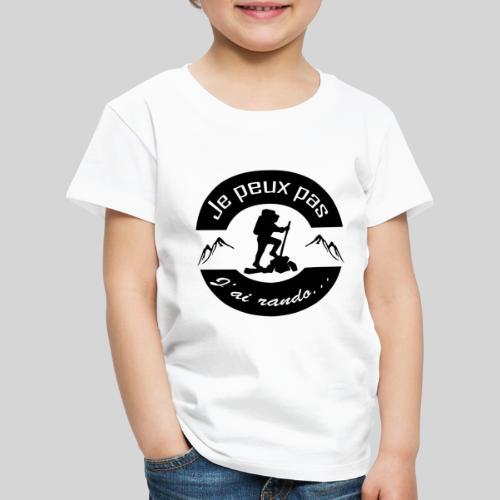 Je peux pas, j'ai rando ... - T-shirt Premium Enfant