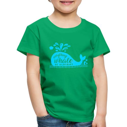 Everything Whale Be Alright - T-shirt Premium Enfant