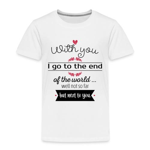 With you I go - Camiseta premium niño