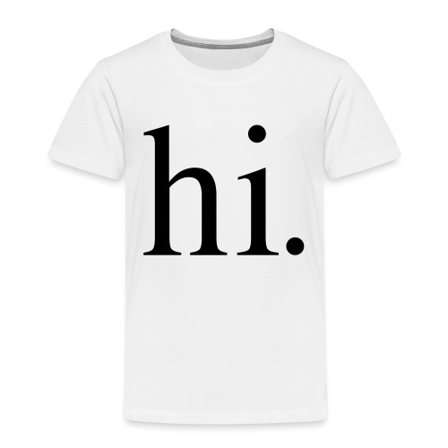 hi - T-shirt Premium Enfant