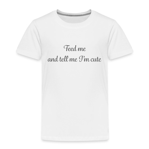 Feed me and tell me - Kids' Premium T-Shirt