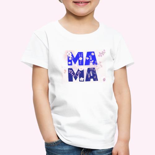 Mama, MA MA Buchstaben - Kinder Premium T-Shirt