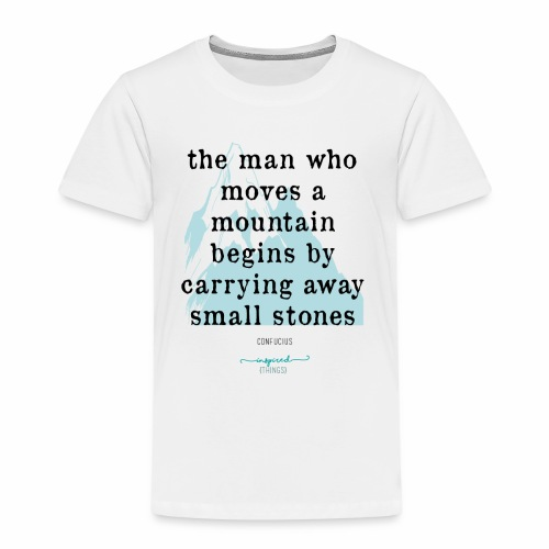 Confucius` Quote - The man who moves a mountain - Kids' Premium T-Shirt