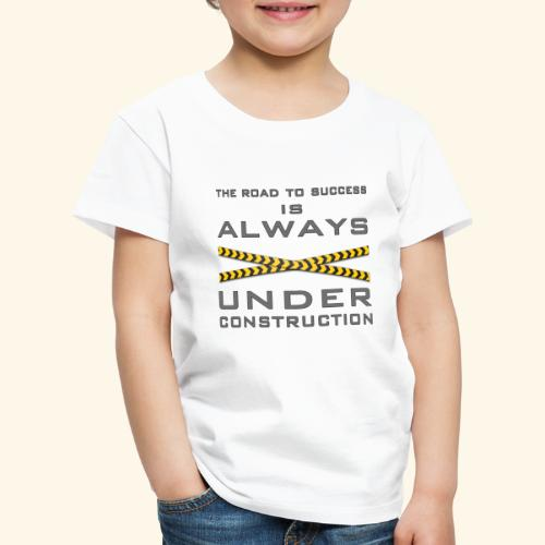 The road to success is always under construction - Kids' Premium T-Shirt