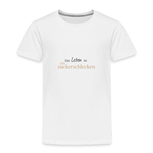 Das Leben ist ein Zuckerschlecken - Kinder Premium T-Shirt